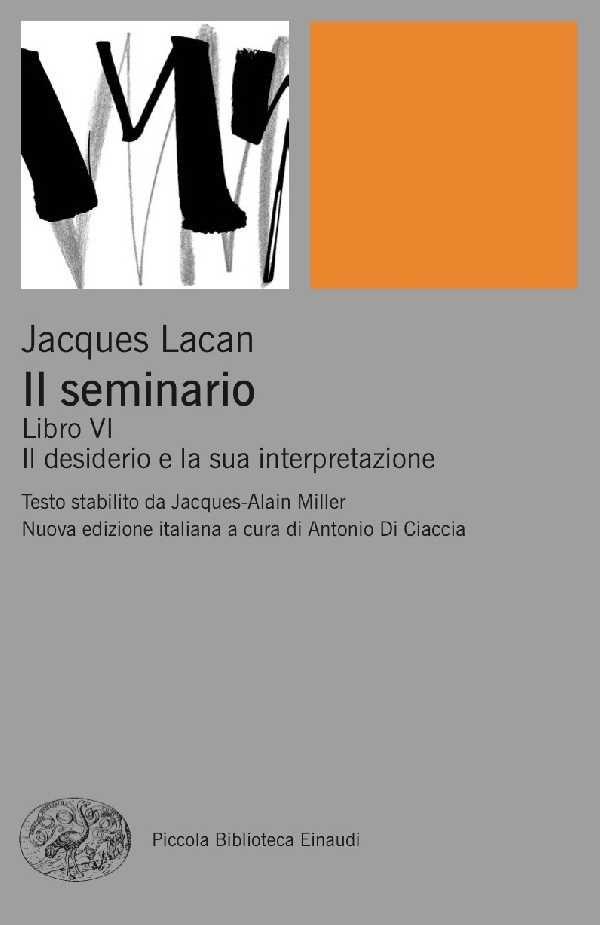 Il desiderio e la sua interpretazione - Jacques Lacan