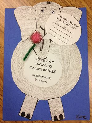 Horton Hears a Who: After reading the book, the students pretended they were a Who living in Whoville and wrote a Thank You letter to Horton.  They also made this fun craft.