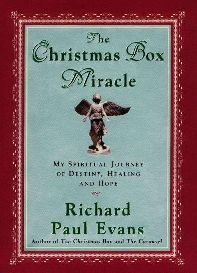 The Christmas Box Miracle: My Spiritual Journey of Destiny, Healing and Hope | Richard paul ...