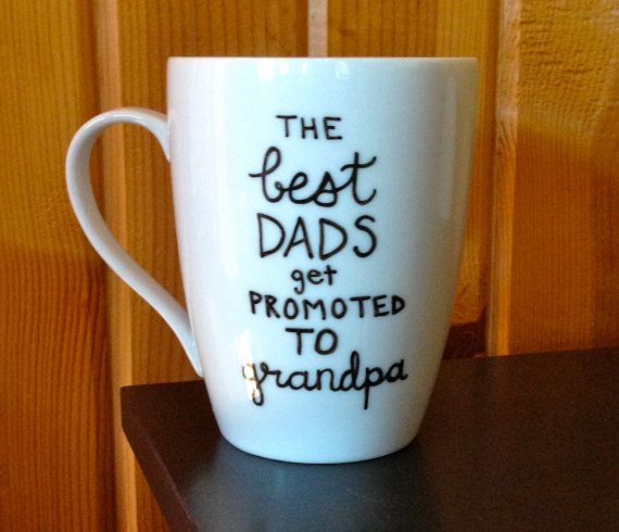 New Grandpa Coffee Mug  The Best Dads Get by Hinzpirations on Etsy