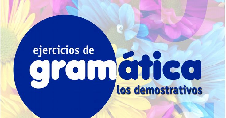 EjerciciosdeGramática-Eldemostrativo.pdf