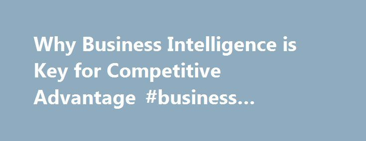 Why Business Intelligence is Key for Competitive Advantage #business #intelligence #courses http://lesotho.remmont.com/why-business-intelligence-is-key-for-competitive-advantage-business-intelligence-courses/  # Master of Science in Computer Information Systems Online Program In today's ultra-competitive world, it is vital that businesses succeed in finding ways to stand out from the competition. Business intelligence is key to gaining this advantage and is becoming increasingly important to…