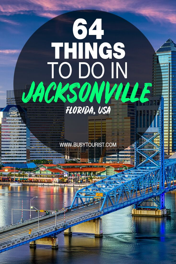 64 Best Fun Things To Do In Jacksonville Florida Florida Travel North America Travel Destinations Jacksonville Florida