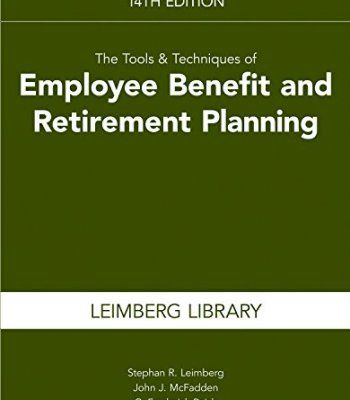 Tools & Techniques of Employee Benefits & Retirement Planning (Tools and Techniques of Employee Benefit and Retirement Planning) PDF