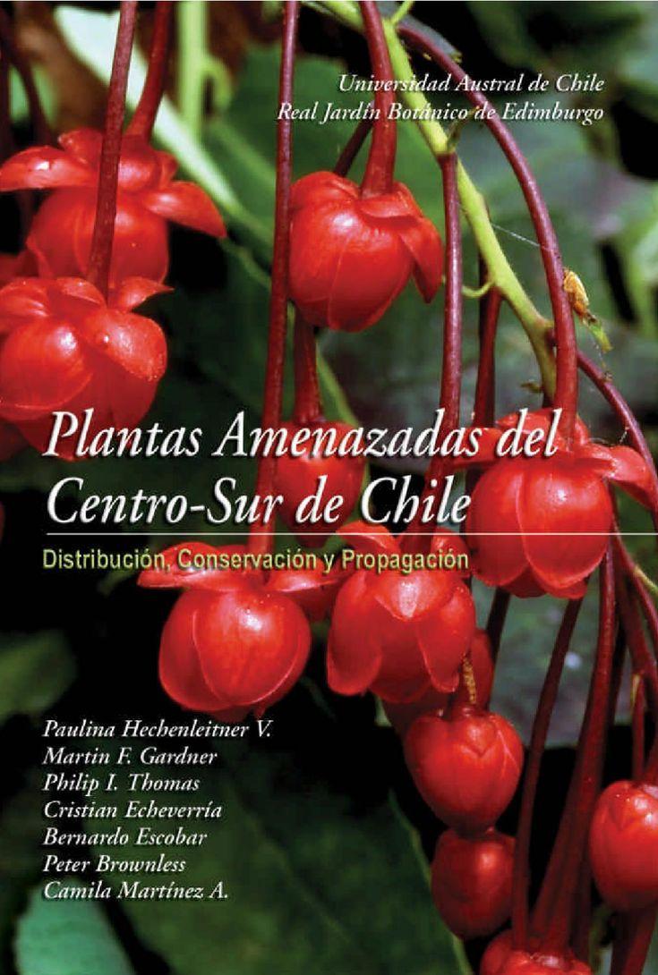 Plantas amenazadas del centro-sur de Chile. Paulina Hecbenleitner et alio. 2005.
