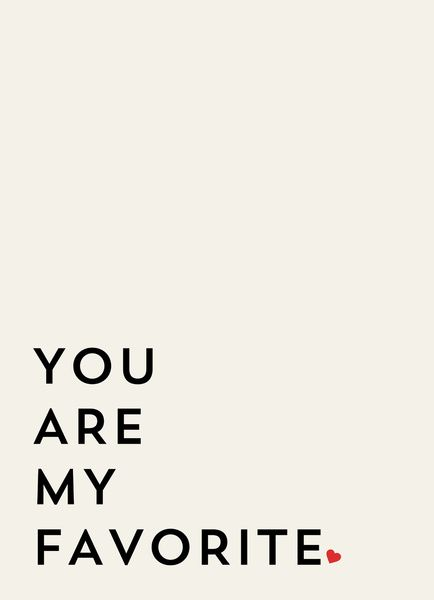 YOU ARE MY FAVORITE Art Print by Allyson Johnson   Society6