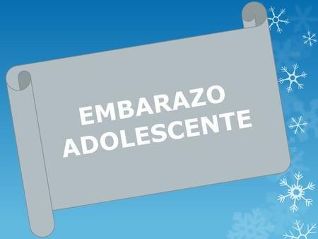 EMBARAZO ADOLESCENTE. DEFINICIÓN  El embarazo precoz es aquel que se produce en niñas y adolescentes.  A partir de la pubertad, comienza el proceso.