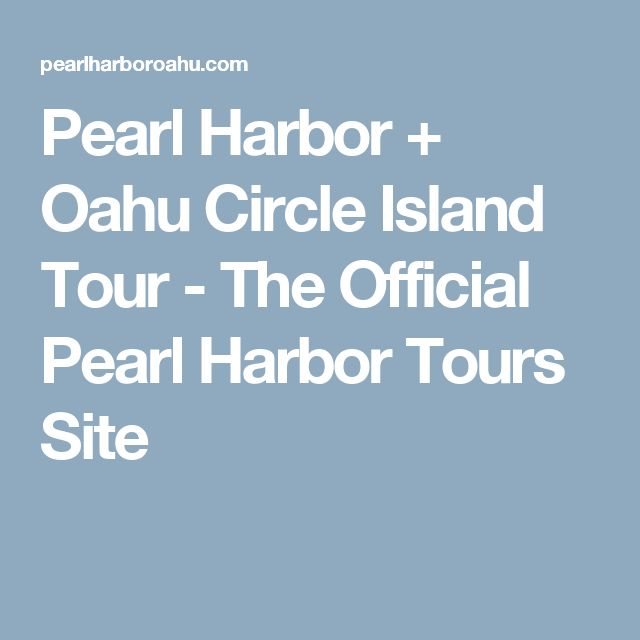 Pearl Harbor + Oahu Circle Island Tour - The Official Pearl Harbor Tours Site