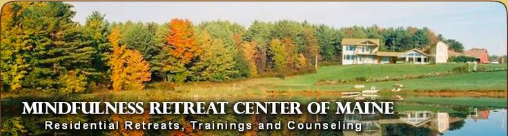The Mindfulness Retreat Center of Maine