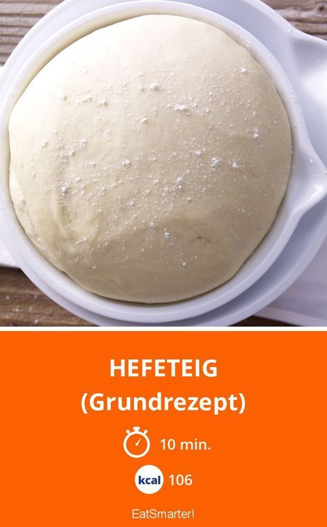 Hefeteig - (Grundrezept) - smarter - Kalorien: 106 Kcal - Zeit: 10 Min. | eatsmarter.de