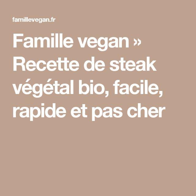 Famille vegan » Recette de steak végétal bio, facile, rapide et pas cher