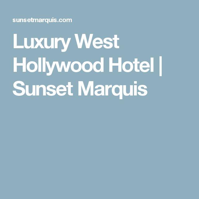 Luxury West Hollywood Hotel | Sunset Marquis