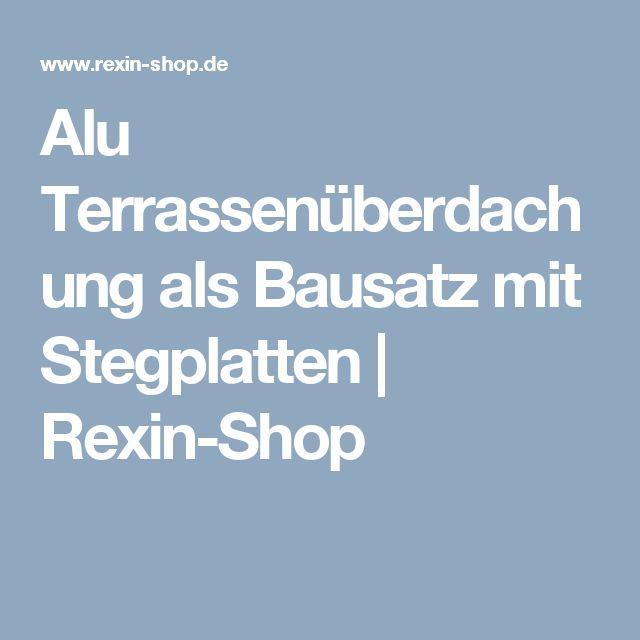 Alu Terrassenüberdachung als Bausatz mit Stegplatten   Rexin-Shop