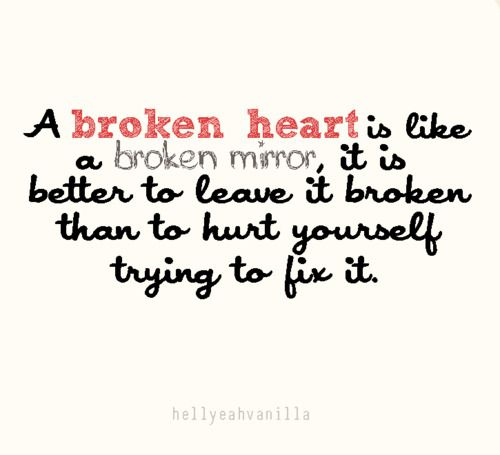 great saying for whoever gets heartbroken