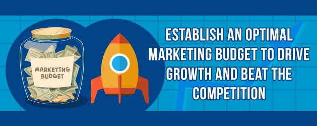 Establish an optimal marketing budget to drive growth and beat the competition. #Marketing #SEO