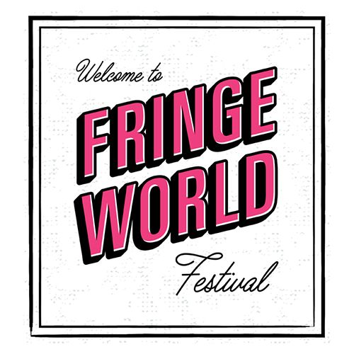 FRINGE WORLD Festival will return to Perth, Western Australia from 22 January - 21 February 2016.