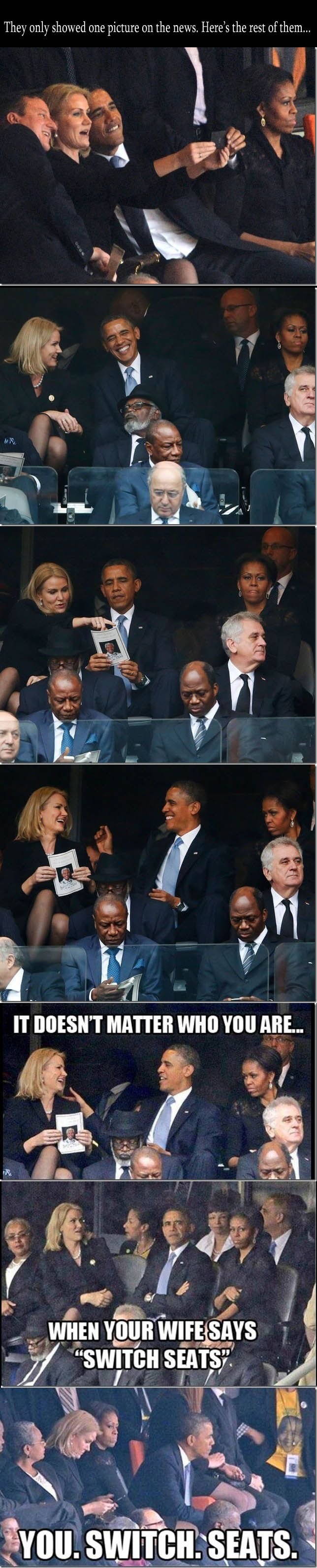"""Obama & Michelle at Nelson Mandela's Funeral - It doesn't matter who you are, when you're wife says """"switch seats""""...you switch seats."""