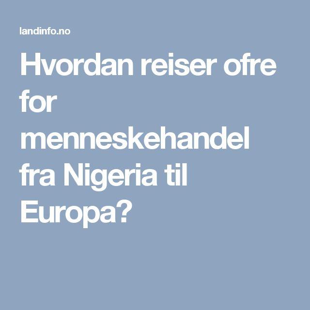 Hvordan reiser ofre for menneskehandel fra Nigeria til Europa?