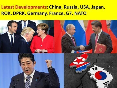 Latest Developments: China, Russia, USA, Japan, ROK, DPRK, Germany, Fran...