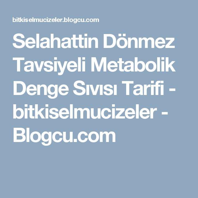 Selahattin Dönmez Tavsiyeli Metabolik Denge Sıvısı Tarifi - bitkiselmucizeler - Blogcu.com