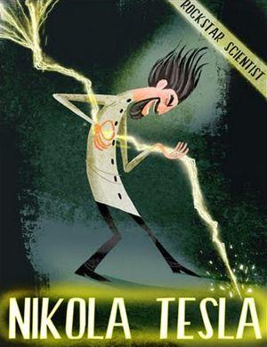Nikola Tesla - Rockstar Scientist