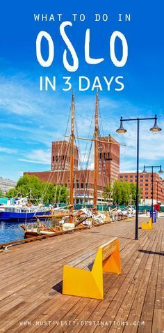Follow the Vikings! Plan a short trip of 3 days in Oslo, that will captivate you from the start with its impressive architecture, perfectly harmonized in a fairy-tale natural framework.