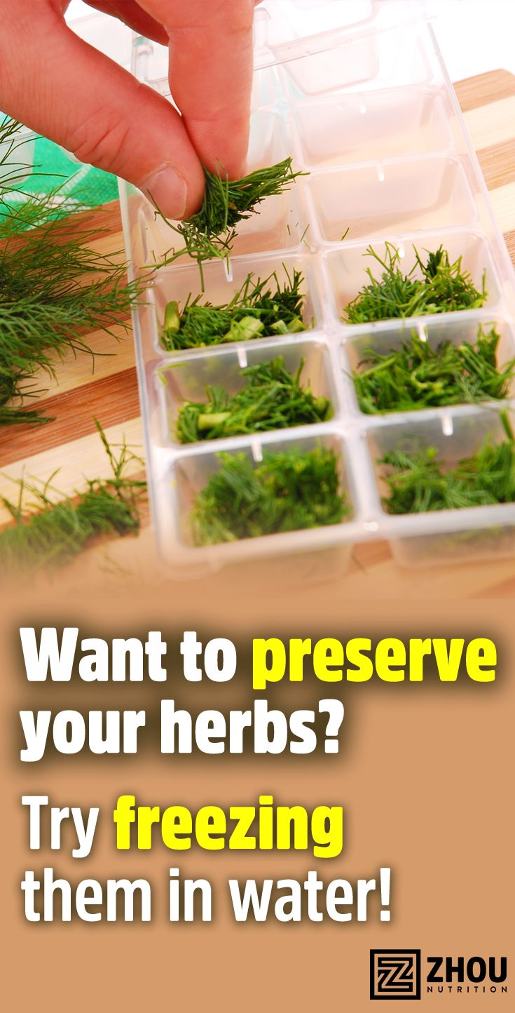 Freeze your fresh herbs in ice cube trays or in ziploc