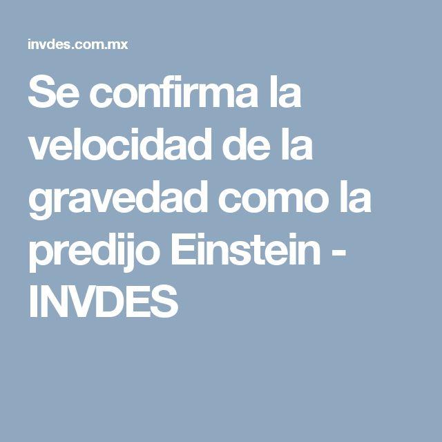 Se confirma la velocidad de la gravedad como la predijo Einstein - INVDES