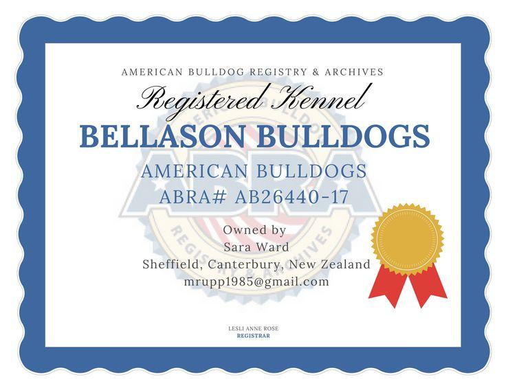ABRA Registered American Bulldogs in New Zealand Welcome Sara! Bellason Bulldogs ABRA #26440-17 Sara Ward Sheffield, Canterbury, New Zealand mrupp1985@gmail.com http://www.abra1st.com/registered-kennels/