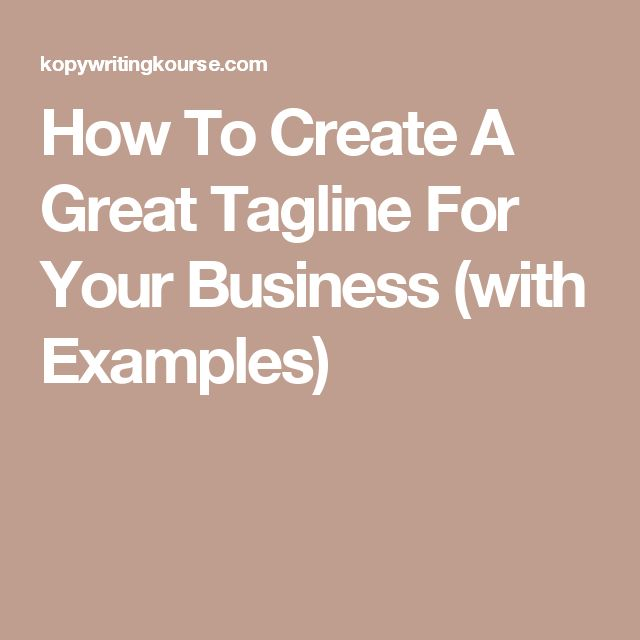 How To Create A Great Tagline For Your Business (with Examples)