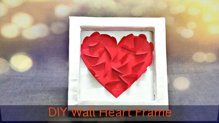 DIY Wall Heart Frame Room Decor | Last minute Cute Valentines Day Idea | Unique valentine gift idea
