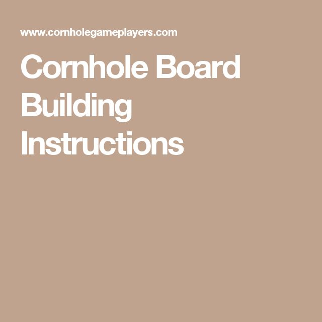 Cornhole Board Building Instructions