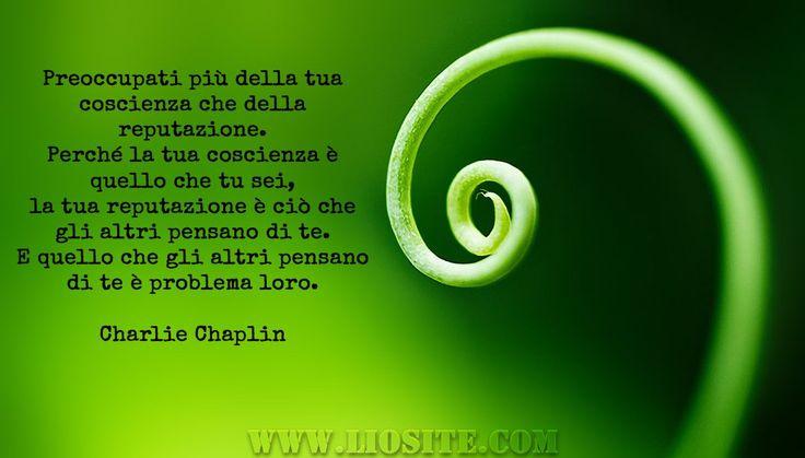Charlie Chaplin - Preoccupati più della tua coscienza  ..