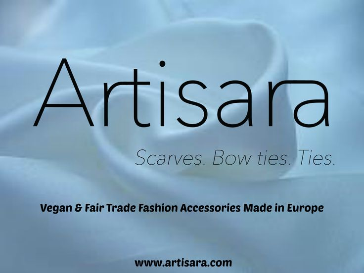 Our fashion accessories -  scarves, bow ties and denim ties are designed and made in Europe. www.artisara.com
