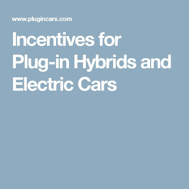 Incentives for Plug-in Hybrids and Electric Cars