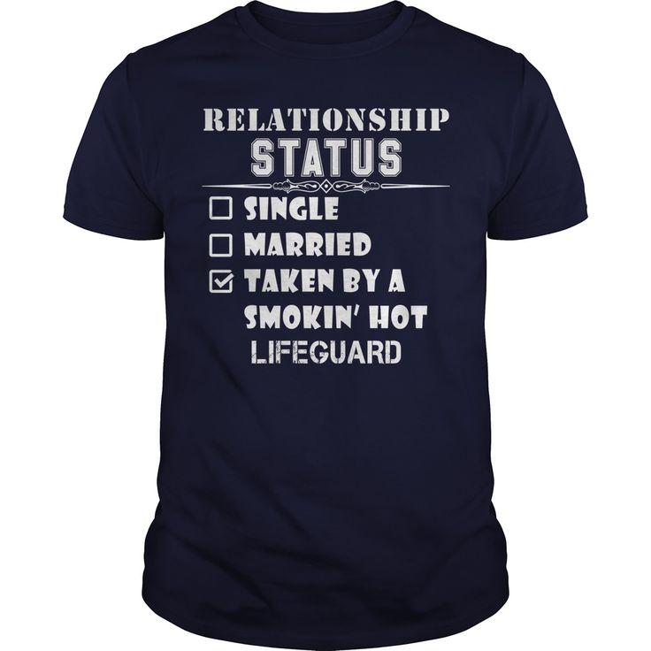 Relationship Status Taken By A Smokin Hot LIFEGUARD Tshirt