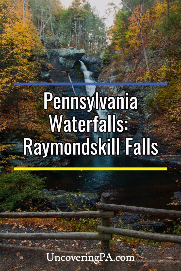 Pennsylvania Waterfalls How to Get to Raymondskill
