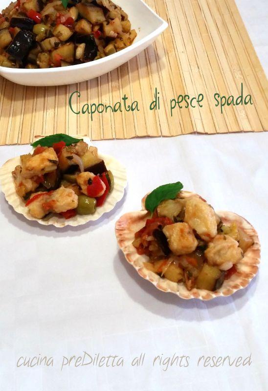 Caponata di pesce spada, ricetta, cucina preDiletta
