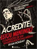 ACREDITE, ESTOU MENTINDO | Livraria Cultura