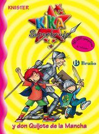 """Kika Superbruja y Don Quijote de la Mancha"" - Knister (Bruño)"