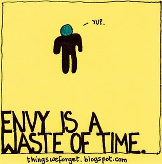 envy.: Inspiration View, Wasting Of Time, Envy, Wisdom Quotes, Wasting Time, Favorite Quotes, Forget, Waste Of Times, September 2011