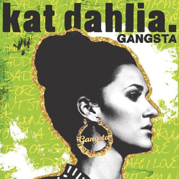 kat dahlia gangsta | Kat Dahlia Gangsta