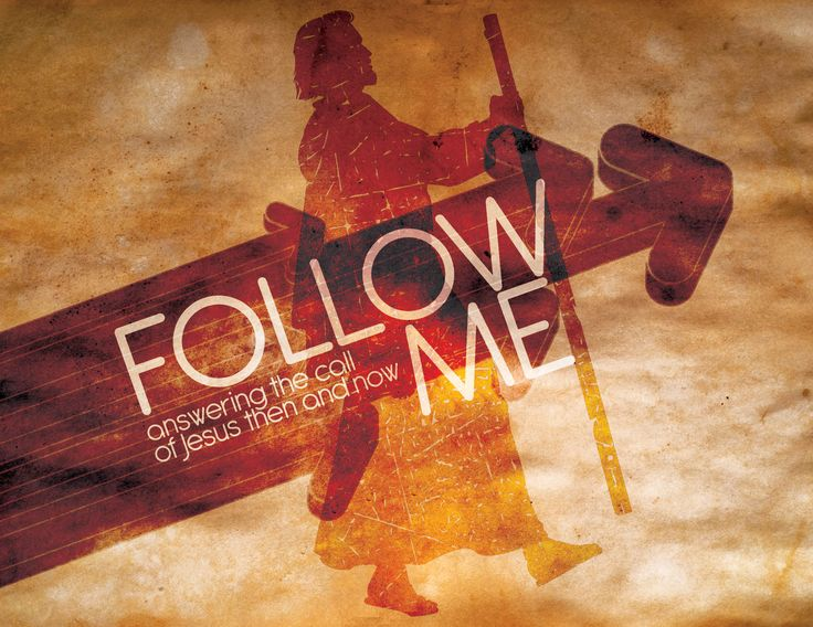 Follow Me  Answering The Call Of Jesus Then And Now
