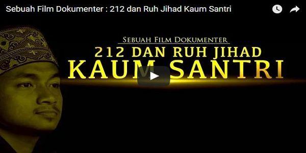 KEREN! Film Dokumenter Aksi 212 Terbaru: 212 dan Ruh Jihad Kaum Santri