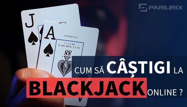 Articole Cazino online pe PariuriX.com: Cum să câștigi la blackjack online