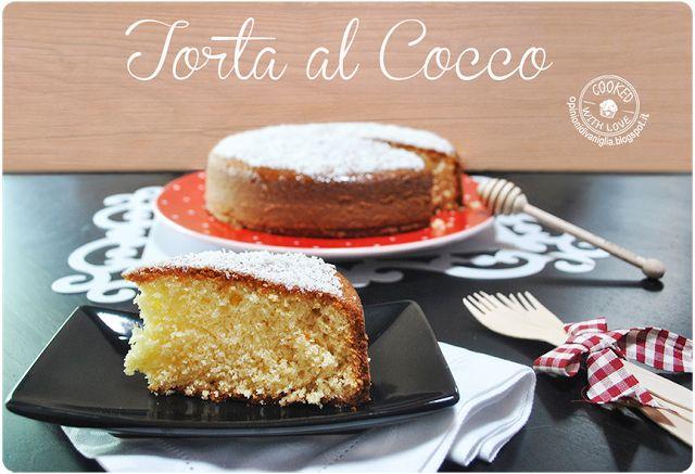 Anice Stellato e Fiori di Vaniglia: Ricetta Bimby facile e veloce: Torta al Cocco (realizzabile anche a mano) http://opinionidivaniglia.blogspot.it/2016/07/ricetta-bimby-facile-e-veloce-torta-al.html