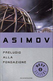Preludio alla fondazione - Isaac Asimov