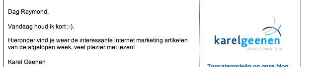 Karel Geenen inspireert abonnees op zijn nieuwsbrief regelmatig met leuke weetjes. Vandaag wil hij het kort houden. Maar om dan zelfs woordjes weg te laten...;)