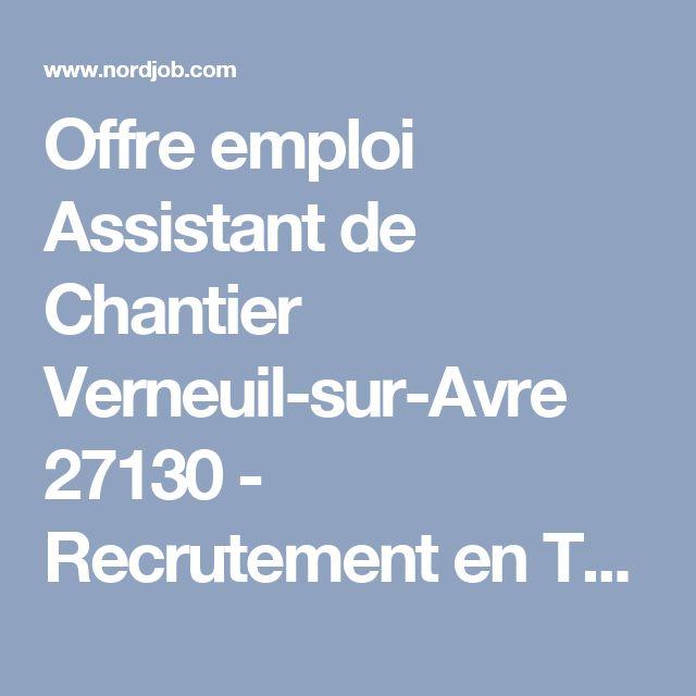 Offre emploi Assistant de Chantier Verneuil-sur-Avre 27130 - Recrutement en Travail temporaire par Supplay - NordJob