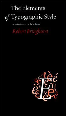 https://www.amazon.com/Elements-Typographic-Style-Robert-Bringhurst/dp/0881791326